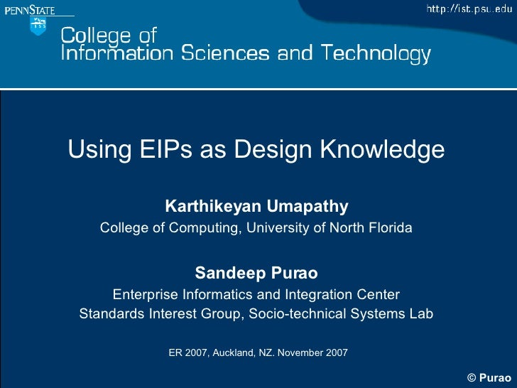 Using EIPs as Design Knowledge Karthikeyan Umapathy College of Computing, University of North Florida Sandeep Purao Enterp...