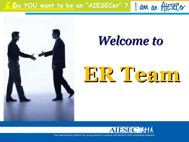 Welcome to  ER Team