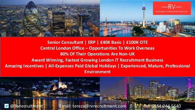 Senior Consultant | ERP | £40K Basic | £100K OTE Central London Office – Opportunities To Work Overseas 80% Of Their Opera...