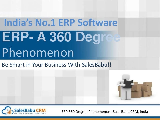 India's No.1 ERP Software ERP- A 360 Degree Phenomenon Be Smart in Your Business With SalesBabu!! ERP 360 Degree Phenomeno...