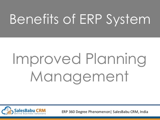 Benefits of ERP System Improved Planning Management ERP 360 Degree Phenomenon  SalesBabu CRM, India