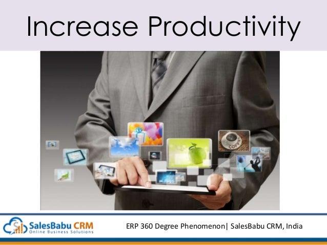 Increase Productivity ERP 360 Degree Phenomenon  SalesBabu CRM, India