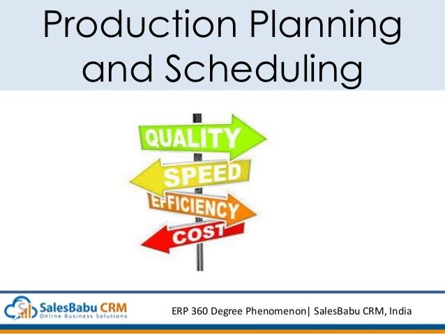 Production Planning and Scheduling ERP 360 Degree Phenomenon  SalesBabu CRM, India