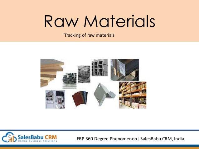 Raw Materials Tracking of raw materials ERP 360 Degree Phenomenon  SalesBabu CRM, India