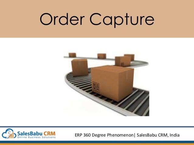 Order Capture ERP 360 Degree Phenomenon  SalesBabu CRM, India