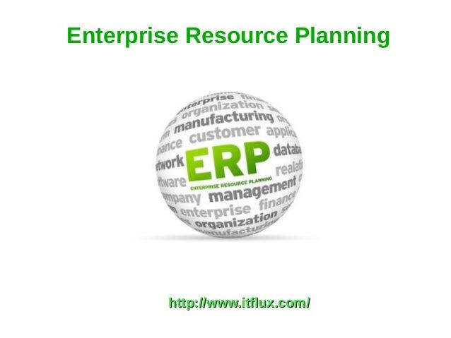 Enterprise Resource Planning http://www.itflux.com/http://www.itflux.com/