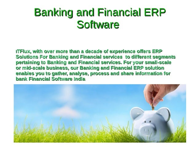 Banking and Financial ERPBanking and Financial ERP SoftwareSoftware IITFlux, with over more than a decade of experience of...