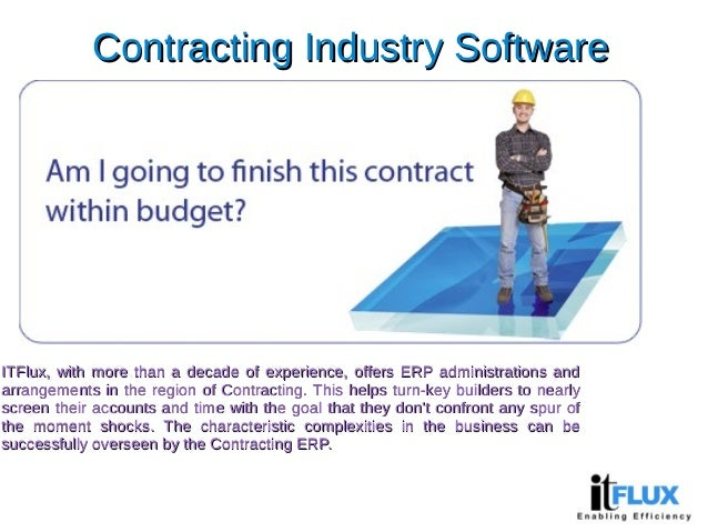 Contracting Industry SoftwareContracting Industry Software ITFlux, with more than a decade of experience, offers ERP admin...