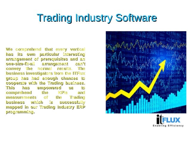 Trading Industry SoftwareTrading Industry Software We comprehend that every verticalWe comprehend that every vertical has ...