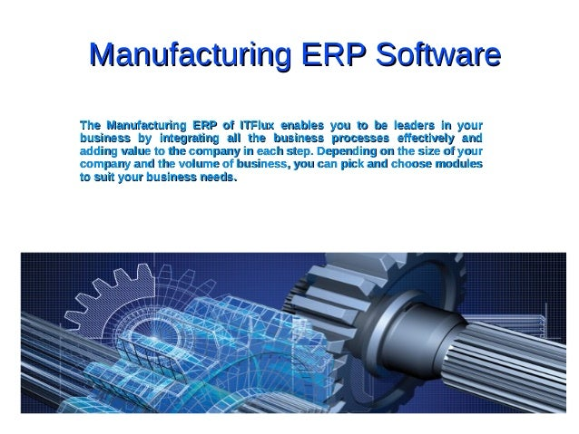 Manufacturing ERP SoftwareManufacturing ERP Software The Manufacturing ERP of ITFlux enables you to be leaders in yourThe ...