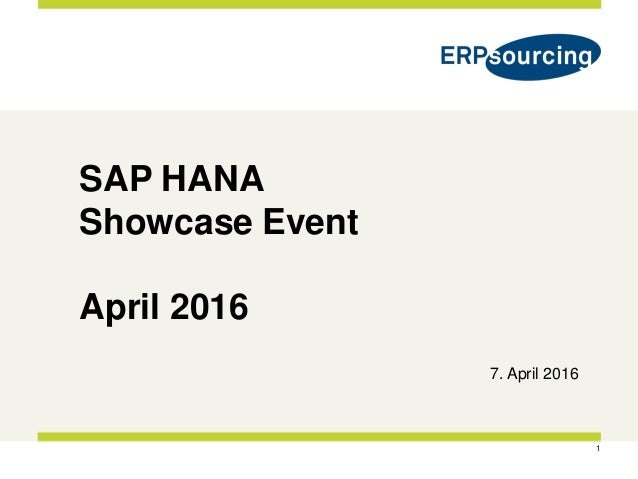 1 SAP HANA Showcase Event April 2016 7. April 2016