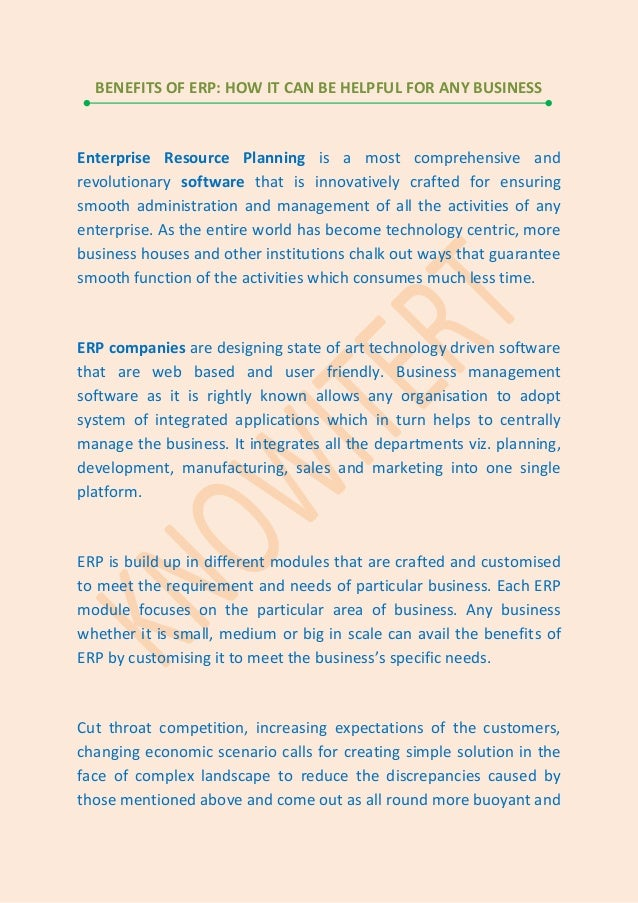BENEFITS OF ERP: HOW IT CAN BE HELPFUL FOR ANY BUSINESS  Enterprise Resource Planning is a most comprehensive and revoluti...