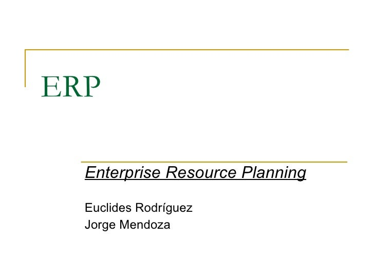 ERP Enterprise Resource Planning Euclides Rodríguez Jorge Mendoza