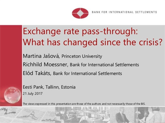 Restricted Exchange rate pass-through: What has changed since the crisis? Martina Jašová, Princeton University Richhild Mo...