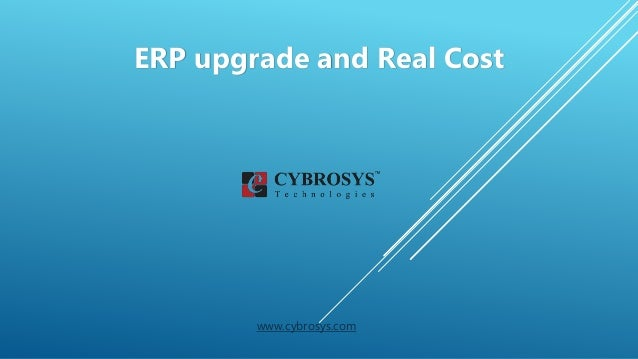 ERP upgrade and Real Cost www.cybrosys.com