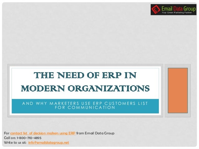 A N D W H Y M A R K E T E R S U S E E R P C U S T O M E R S L I S T F O R C O M M U N I C A T I O N THE NEED OF ERP IN MOD...