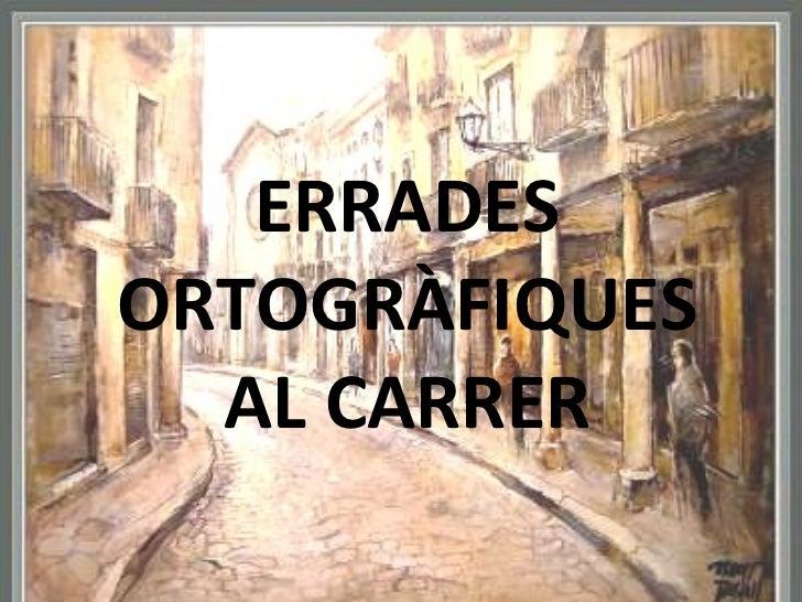 ERRADES ORTOGRÀFIQUES AL CARRER