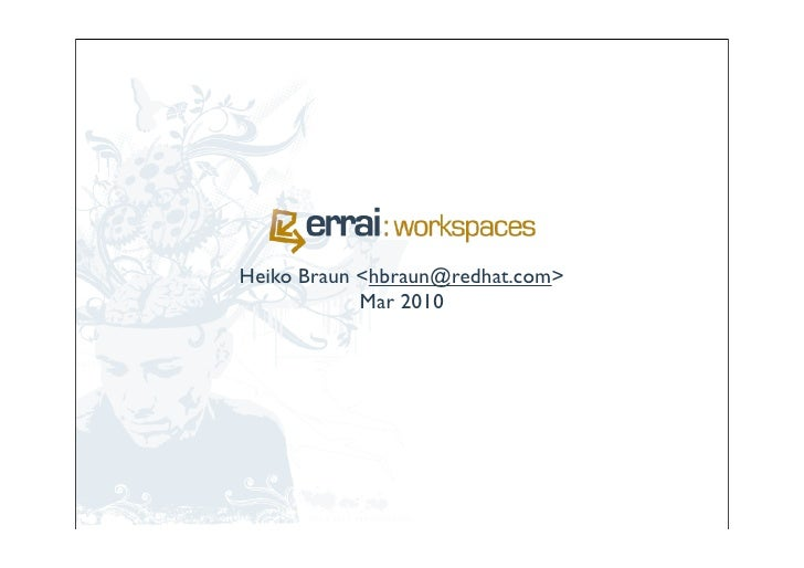 Heiko Braun <hbraun@redhat.com>             Mar 2010