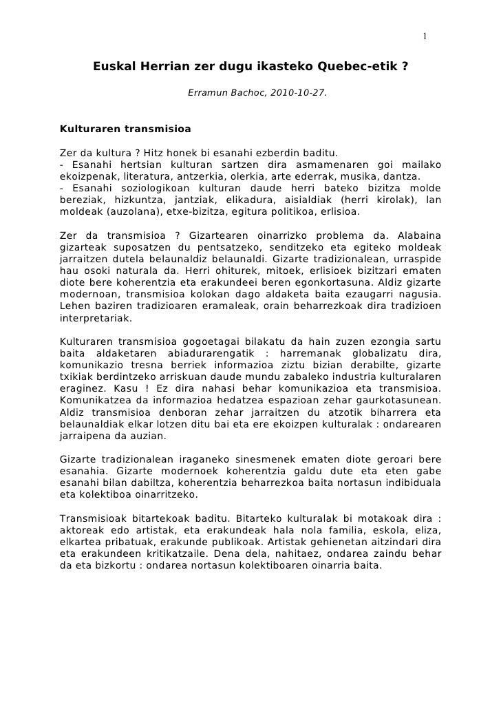 1      Euskal Herrian zer dugu ikasteko Quebec-etik ?                         Erramun Bachoc, 2010-10-27.Kulturaren transm...
