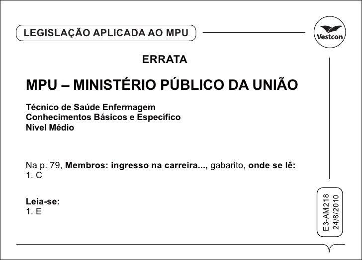 LEGISLAÇÃO APLICADA AO MPU                             ERRATA  MPU – MINISTÉRIO PÚBLICO DA UNIÃO Técnico de Saúde Enfermag...