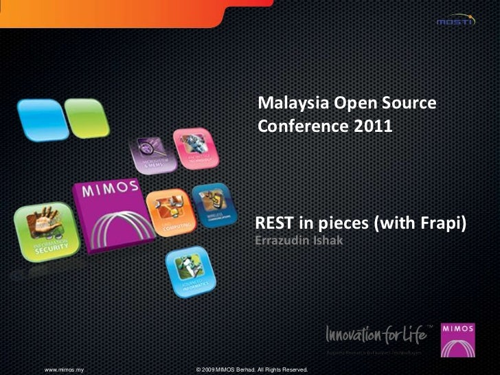 Malaysia Open Source                                     Conference 2011                                    REST in pieces...