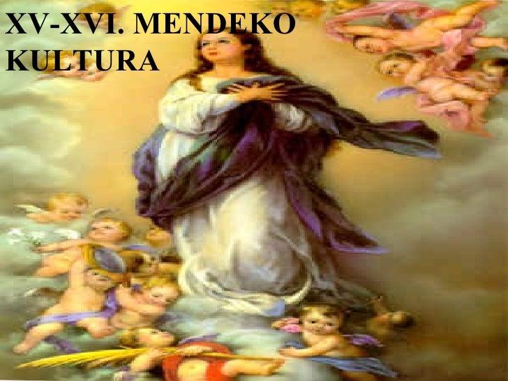XV-XVI. MENDEKO KULTURA