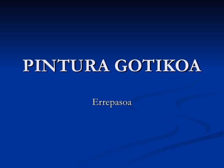 PINTURA GOTIKOA Errepasoa