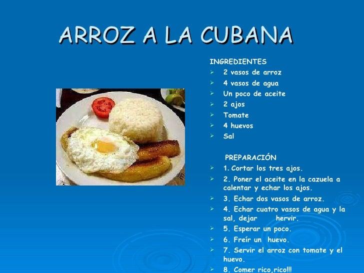 ARROZ A LA CUBANA   <ul><li>INGREDIENTES </li></ul><ul><li>2 vasos de arroz </li></ul><ul><li>4 vasos de agua </li></ul><u...