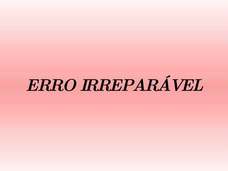 ERRO IRREPARÁVEL