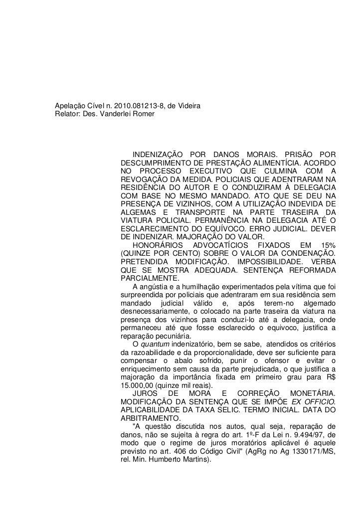 Apelação Cível n. 2010.081213-8, de VideiraRelator: Des. Vanderlei Romer                        INDENIZAÇÃO POR DANOS MORA...