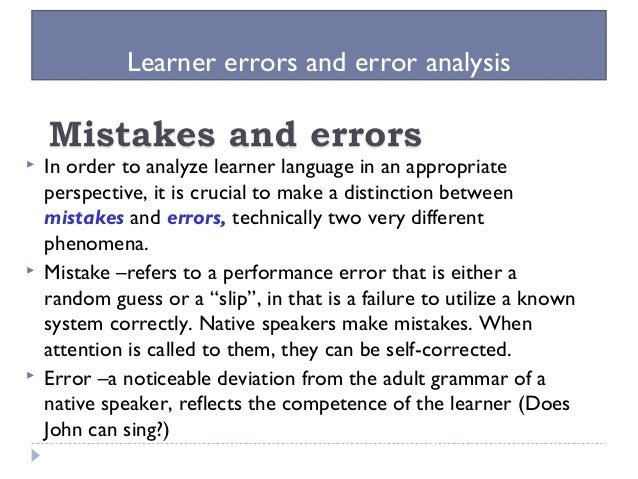 error anaylsis Good educators • spend time to find out how to help students refute these common errors which are usually linked to some self-invented intuitive rules or misconceptions.