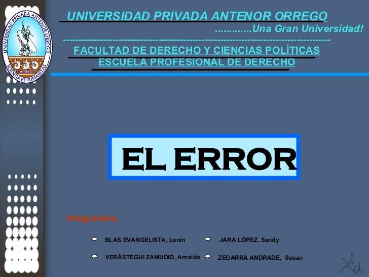 EL  H ERROR BLAS EVANGELISTA, Lenin JARA LÓPEZ, Sandy VERÁSTEGUI ZAMUDIO, Arnaldo ZEGARRA ANDRADE,   Susan Integrantes: UN...