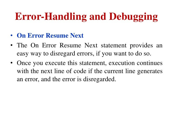 Error-Handling and Debugging On Error Resume Next ...