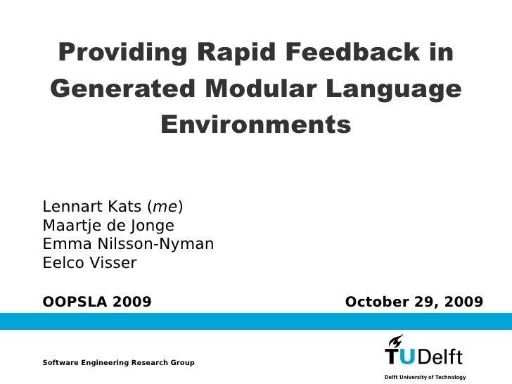 Providing Rapid Feedback in  Generated Modular Language         Environments   Lennart Kats (me) Maartje de Jonge Emma Nil...