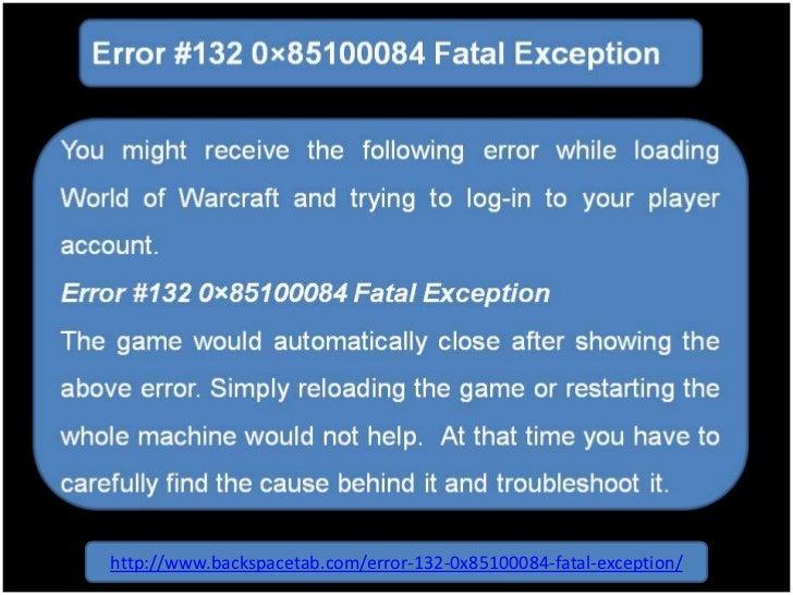http://www.backspacetab.com/error-132-0x85100084-fatal-exception/