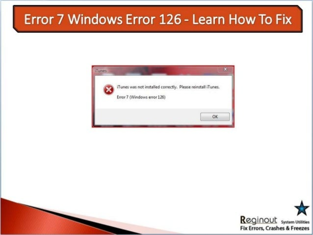 Error 7 Windows Error 126 - Learn How To Fix