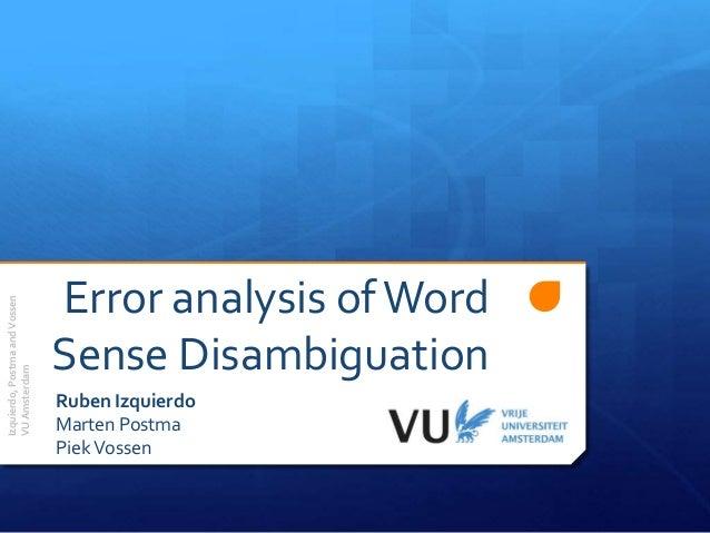 Error analysis ofWord Sense Disambiguation Ruben Izquierdo Marten Postma PiekVossen Izquierdo,PostmaandVossen VUAmsterdam