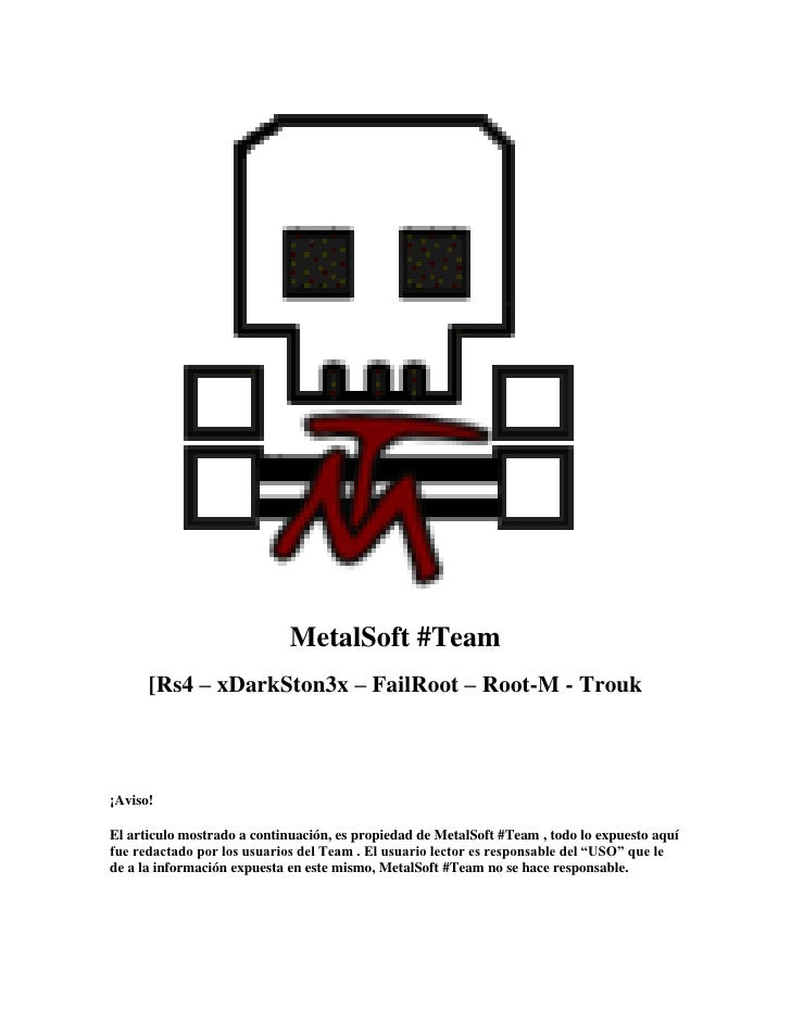 MetalSoft #Team      [Rs4 – xDarkSton3x – FailRoot – Root-M - Trouk¡Aviso!El articulo mostrado a continuación, es propieda...