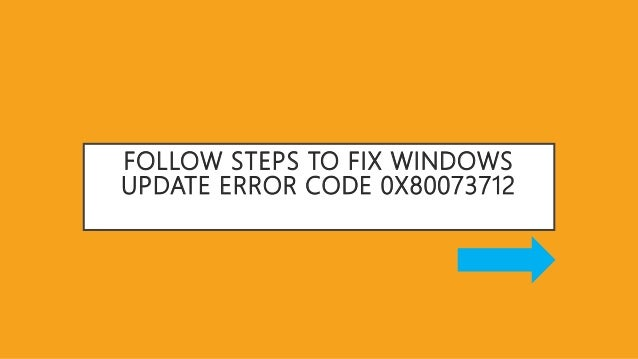 Windows Update Error Code 0x80073712 – Solve
