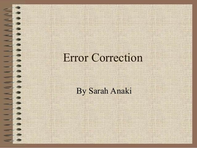 Error CorrectionBy Sarah Anaki
