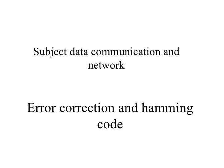 Error correction and hamming code Subject data communication and network