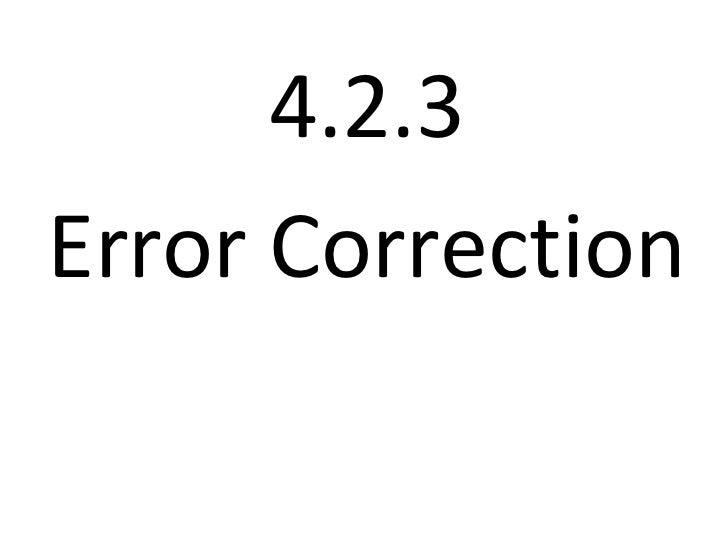 4.2.3 Error Correction