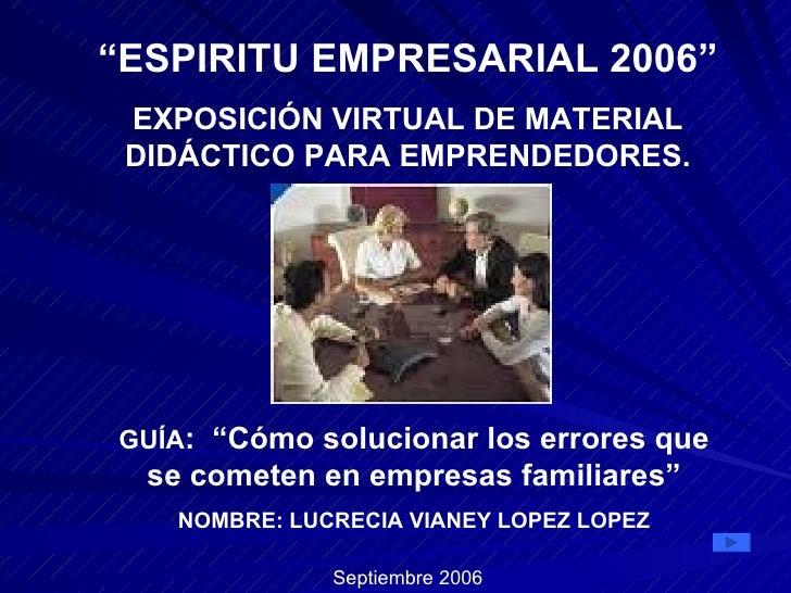 """"""" ESPIRITU EMPRESARIAL 2006"""" EXPOSICIÓN VIRTUAL DE MATERIAL DIDÁCTICO PARA EMPRENDEDORES. GUÍA :  """"Cómo solucionar los err..."""