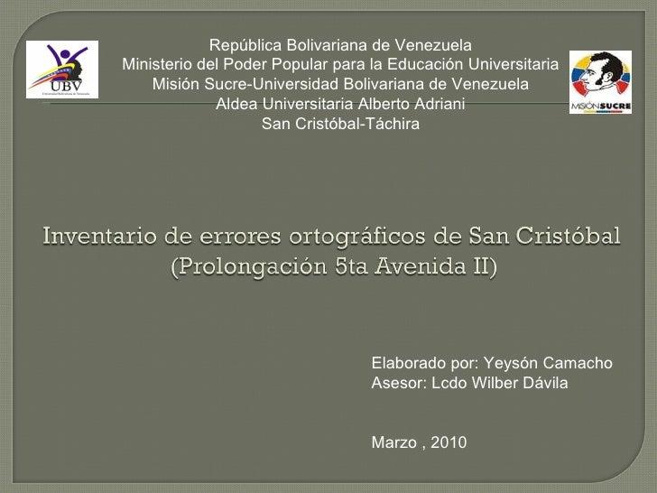 Elaborado por: Yeysón Camacho Asesor: Lcdo Wilber Dávila Marzo , 2010 República Bolivariana de Venezuela Ministerio del Po...