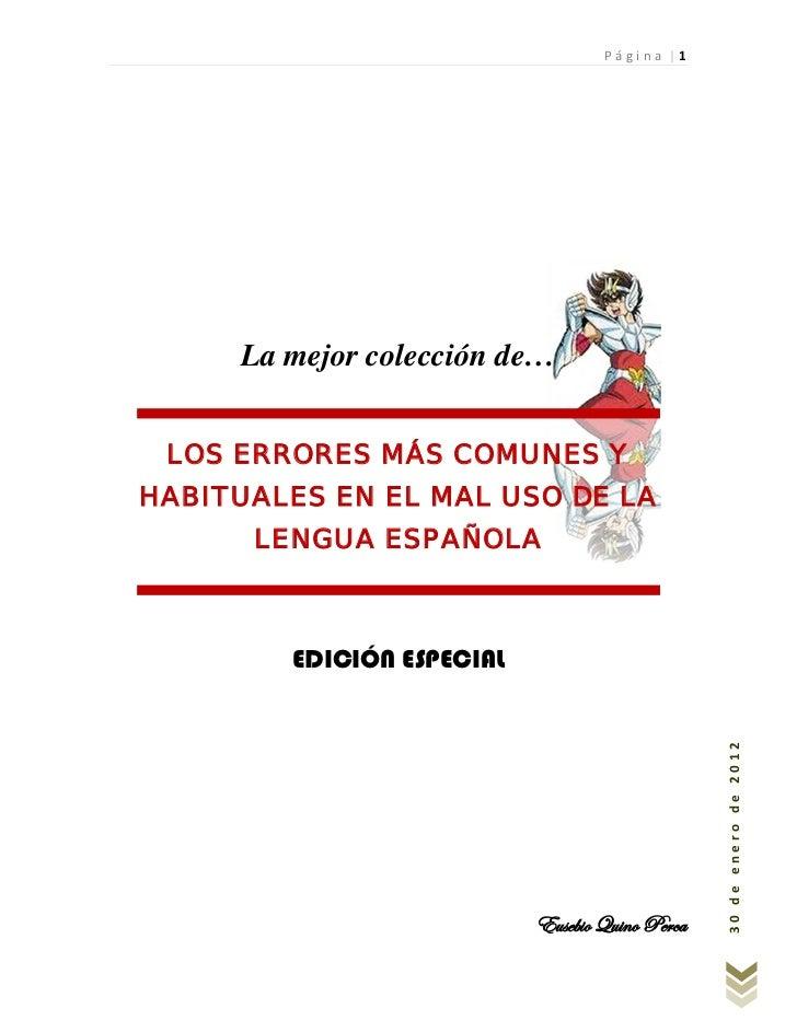Página |1     La mejor colección de… LOS ERRORES MÁS COMUNES YHABITUALES EN EL MAL USO DE LA      LENGUA ESPAÑOLA        E...