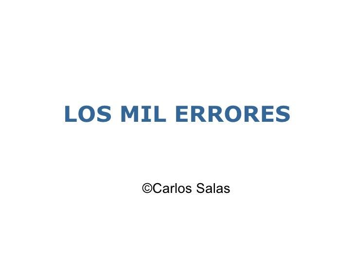 LOS MIL ERRORES ©Carlos Salas
