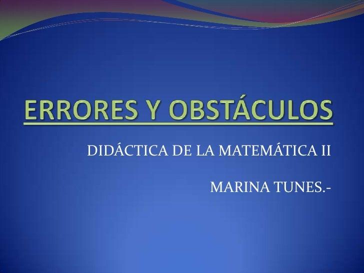 DIDÁCTICA DE LA MATEMÁTICA II              MARINA TUNES.-
