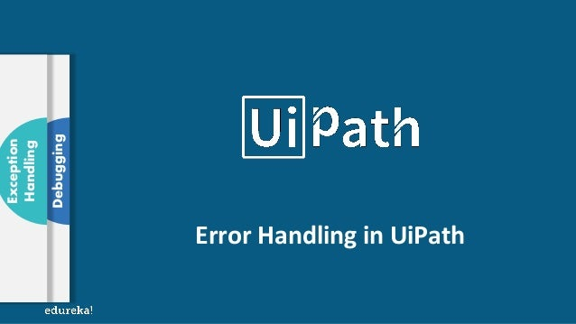 Error Handling In UiPath | Debugging & Exception Handling In
