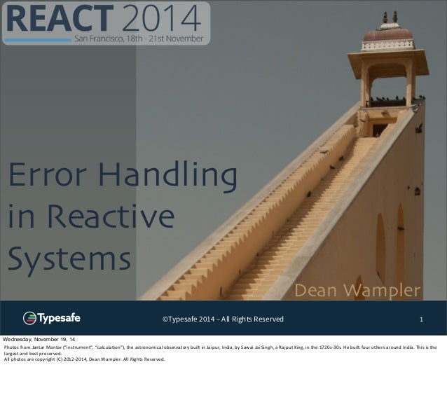 Error Handling  in Reactive  Systems  Dean Wampler  ©Typesafe 2014 – All Rights Reserved 1  Wednesday, November 19, 14  Ph...