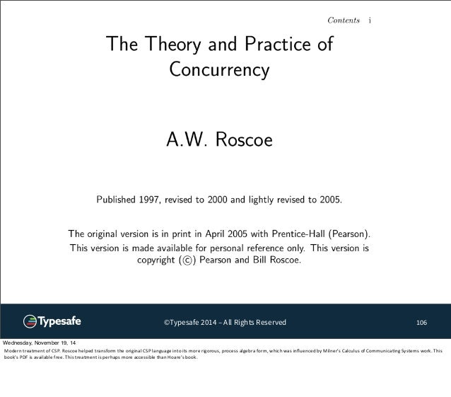 ©Typesafe 2014 – All Rights Reserved 106  Wednesday, November 19, 14  Modern  treatment  of  CSP.  Roscoe  helped  transfo...